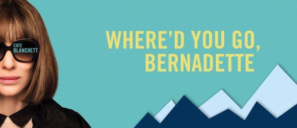 ภาพยนตร์ คุณจะไปไหน เบอร์นาเด็ตต์ Where'd You Go, Bernadette